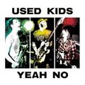 Used-kids-yeah-no