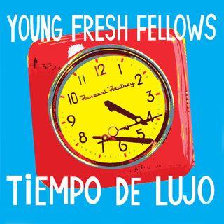 Young-Fresh-Fellows-Tiempo-De-Lujo